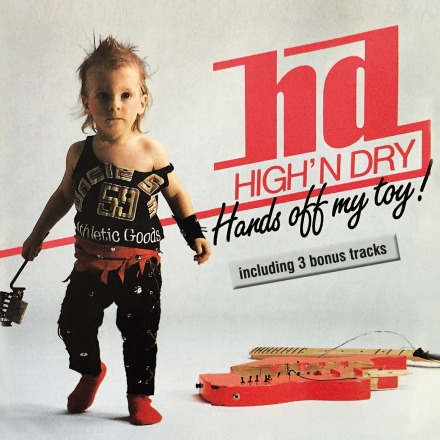 "High'n Dry ""Hands off my toy!"