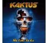 "Kaktus ""No time to die"""