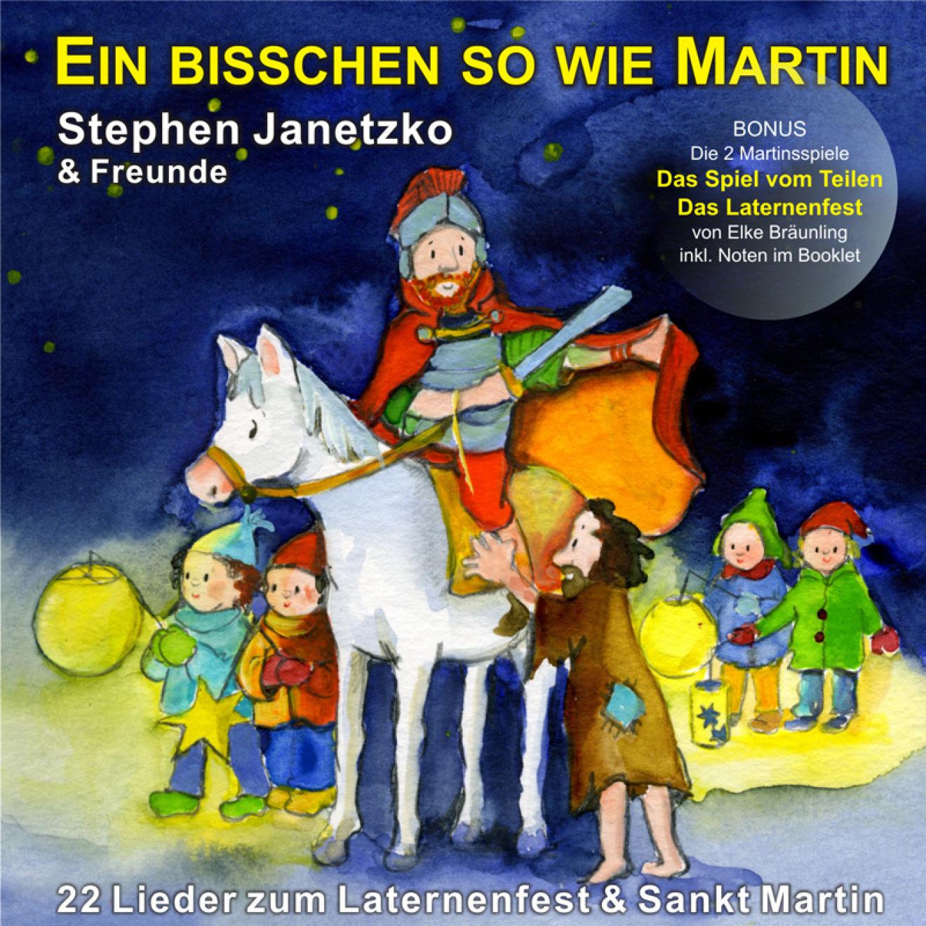 Ein bisschen so wie Martin - 22 Lieder zum Laternenfest & Sankt Martin